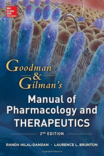 Goodman and Gilman Manual of Pharmacology and Therapeutics, Second Edition (Goodman and Gilman's Manual of Pharmacology