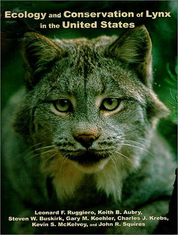 Ecology and Conservation of Lynx in the United States (General Technical Report Rmrs, Gtr-30www)