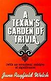 A Texan's Garden of Trivia, June R. Welch, 0912854154