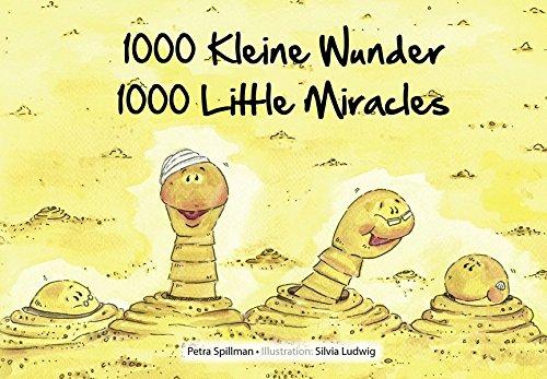 1000 kleine Wunder - 1000 Little Miracles (Englisch) Gebundenes Buch – 1. September 2014 Petra Spillman Silvia Ludwig Spilbulu Verlag 3945536006