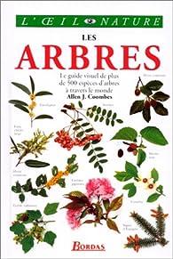 Les arbres - Le guide visuel de plus de 500 espèces d'arbres à travers le monde par Allen J. Coombes