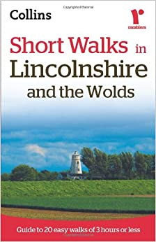 Ramblers Short Walks in Lincolnshire and the Wolds (Collins Ramblers Short Walks)