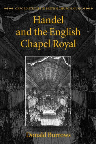 Handel and the English Chapel Royal (Oxford Studies in British Church Music (Paperback)) by Oxford University Press