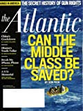 The Atlantic September 2011 Can the Middle Class Be Saved? Secret History of Gun Rights, A 9/11 Memorial, Obama's Truth-Teller, China's Crackdown