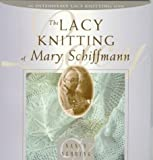 The Lacy Knitting of Mary Schiffmann, Nancy Nehring, 188301042X