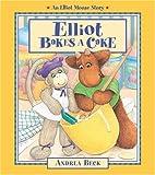 Elliot Bakes a Cake, Andrea Beck, 1550744437