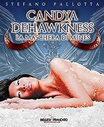 Candya Dehawkness - La maschera di Mines (La Trilogia dell'Alfiere)