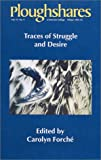 Ploughshares Winter 1991-92 : Traces of Struggle and Desire edited by Carolyn Forche, , 0933277989