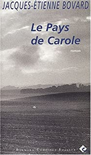 Le pays de Carole : roman, Bovard, Jacques-Etienne