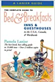 The Complete Guide to Bed and Breakfasts, Inns, and Guesthouses International, Pamela Lanier, 1580085288