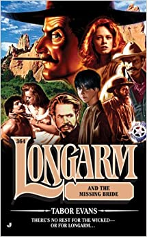 Book Longarm 364: Longarm and the Missing Bride