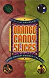 Orange Candy Slices and Other Secret Tales, Viola Canales, 1558853324