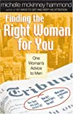 Finding the Right Woman for You: One Woman's Advice to Men (Hammond, Michelle Mckinney)