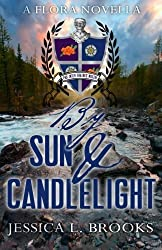 By Sun and Candlelight (The Flora Series) by Jessica L. Brooks (2014-09-10)
