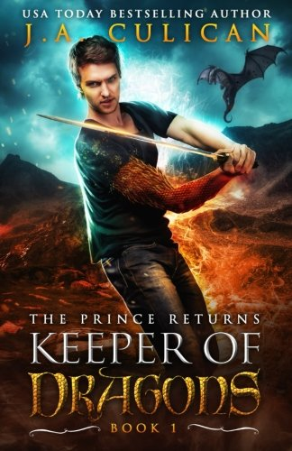 The Keeper of Dragons: The Prince Returns (Volume 1) (The Keeper The Dragons Of)