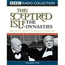 This Sceptred Isle: Dynasties v.5