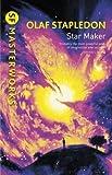 Star Maker (S.F. MASTERWORKS) by Stapledon, Olaf New Edition (1999)