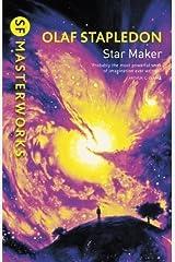 Star Maker (S.F. MASTERWORKS) by Stapledon, Olaf New Edition (1999) Paperback