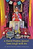 A Daoist Practice Journal: Come Laugh with Me, Michael Rinaldini, 1484865332