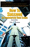 How to Succeed in Commercial Real Estate, John L. Bowman, 0595285333