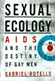 img - for Sexual Ecology: The Birth of AIDS and the Destiny of Gay Men book / textbook / text book