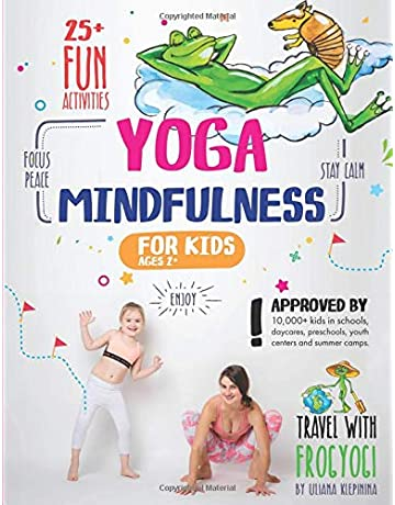 Yoga and Mindfulness for Kids: 25+ Fun Activities to Stay Calm, Focus and