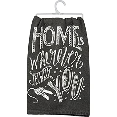 Primitives by Kathy LOL Dish Towel  Home Is Wherever I'm With You  28  x 28