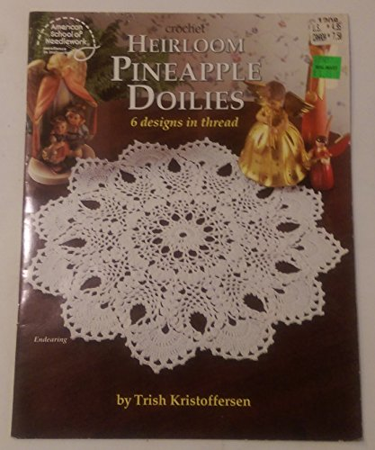 - Crochet Heirloom Pineapple Doilies 6 Designs in Thread