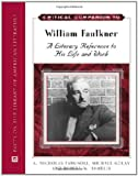img - for Critical Companion to William Faulkner: A Literary Reference to His Life and Work (Critical Companion (Hardcover)) book / textbook / text book