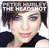 Headshot, The: The Secrets to Creating Amazing Headshot Portraits (Voices That Matter) book cover