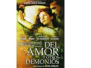 Del Amor Y Otros Demonios--una Pelicula De Hilda Hidalgo