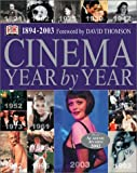 Cinema Year by Year, 2003, Dorling Kindersley Publishing Staff, 0789499460