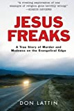 img - for Jesus Freaks: A True Story of Murder and Madness on the Evangelical Edge by Don Lattin (2008-09-02) book / textbook / text book
