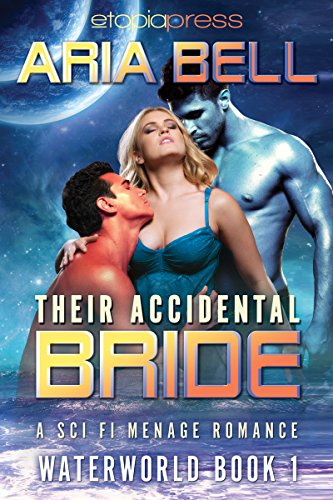 Their Accidental Bride (Waterworld Book 1)