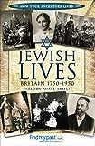 Jewish Lives: Britain 1750–1950