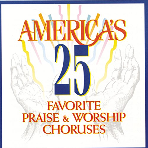 America's 25 Favorite Praise & Worship Choruses, Vol. 1 by Brentwood Music