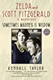 Sometimes Madness Is Wisdom, Kendall Taylor, 0345447166