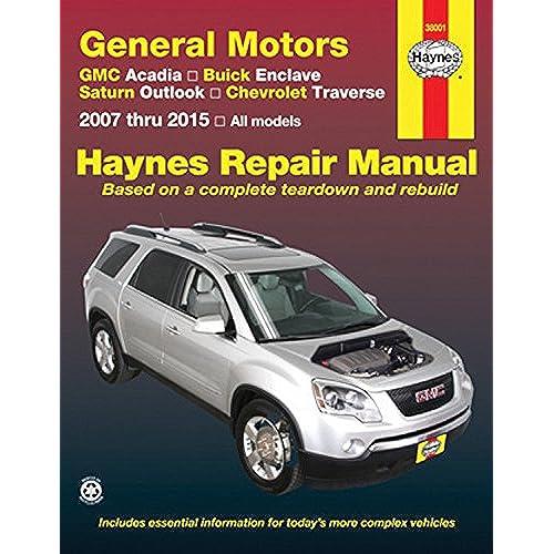 gmc acadia buick enclave saturn outlook chevrolet traverse 2007 rh amazon com GM Factory Service Manuals Haynes Automotive Service Manuals
