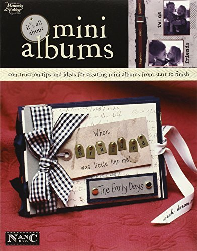 It's All About Mini Albums (Leisure Arts #3731) (Memories in the Making Scrapbooking) by Nan-C & Company (Hill) ()