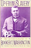 Up from Slavery: the Autobiography of Booker T. Washington, Booker T. Washington, 080652183X
