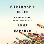 Fisherman's Blues | Anna Badkhen