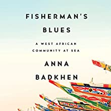 Fisherman's Blues Audiobook by Anna Badkhen Narrated by Anna Badkhen