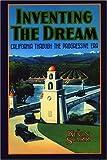 Inventing the Dream: California through the Progressive Era