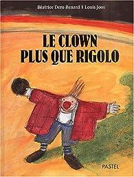 Le clown plus que rigolo par Béatrice Deru-Renard