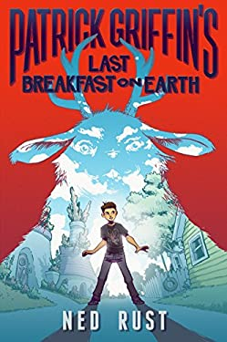 Patrick Griffin's Last Breakfast on Earth (Patrick Griffin and the Three Worlds Book 1)