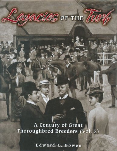 Download Legacies of the Turf, Vol. 2: A Century of Great Thoroughbred Breeders ebook