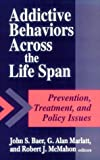 img - for Addictive Behaviors across the Life Span book / textbook / text book