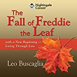 The Fall of Freddie the Leaf | Leo Buscaglia