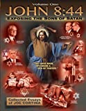 John 8:44 (Volume 1): Exposing the Sons of Satan