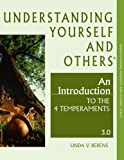 Understanding Yourself and Others : An Introduction to the 4 Temperaments 3. 0, Berens, Linda V., 097437511X